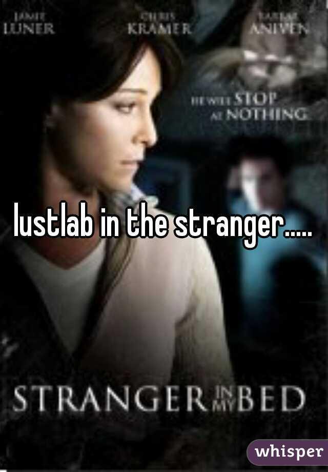 The stranger lustlab