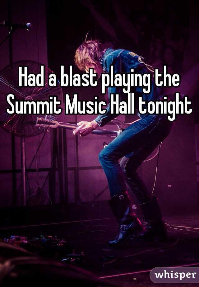 Had a blast playing the Summit Music Hall tonight