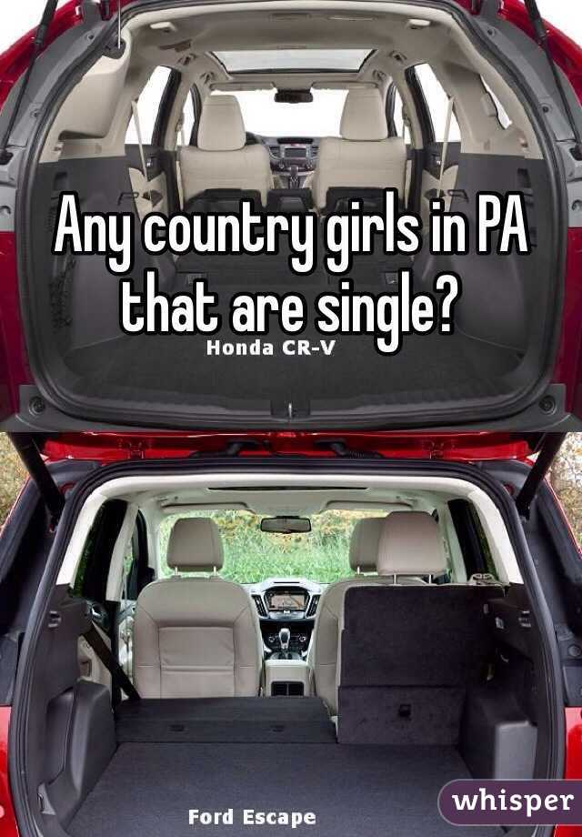 Any country girls in PA that are single?