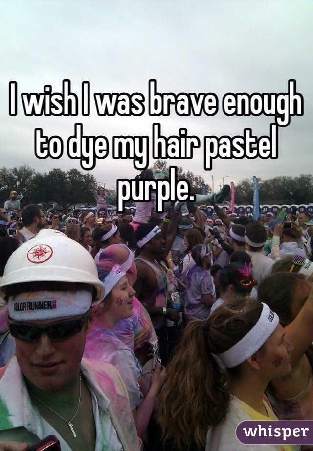 I wish I was brave enough to dye my hair pastel purple.