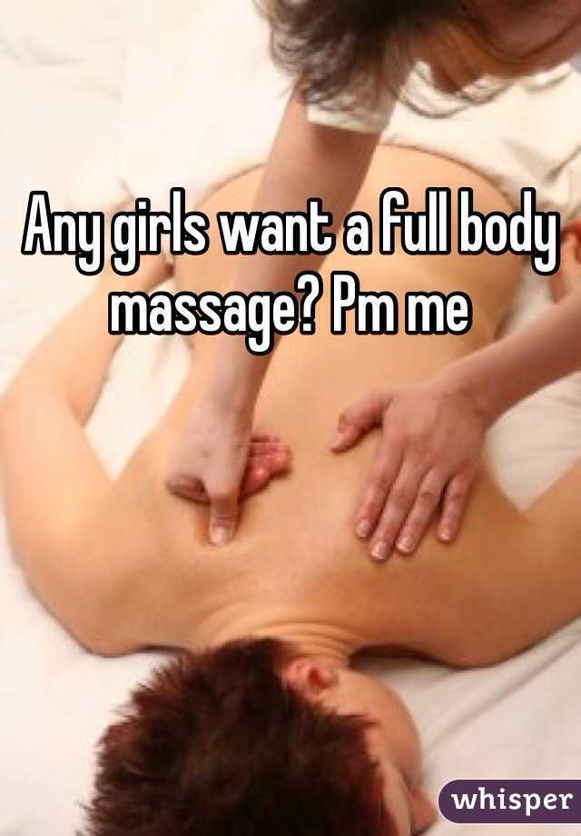 Any girls want a full body massage? Pm me