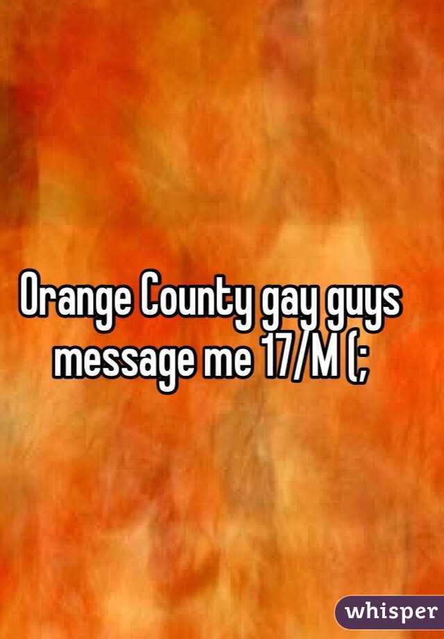 Orange County gay guys message me 17/M (;