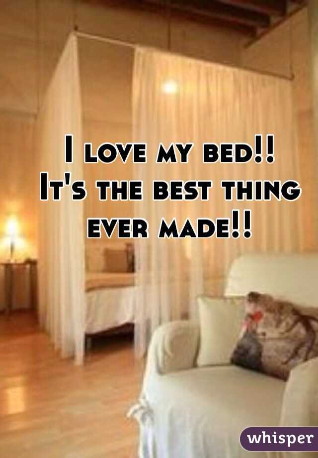 I love my bed!!  It's the best thing ever made!!