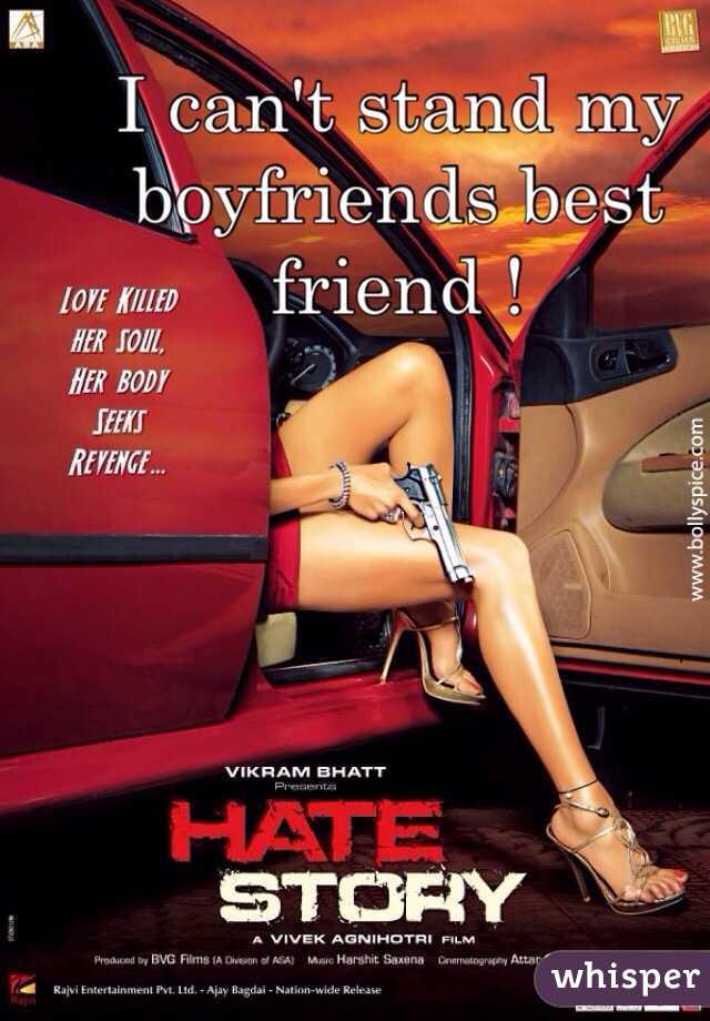 I can't stand my boyfriends best friend !