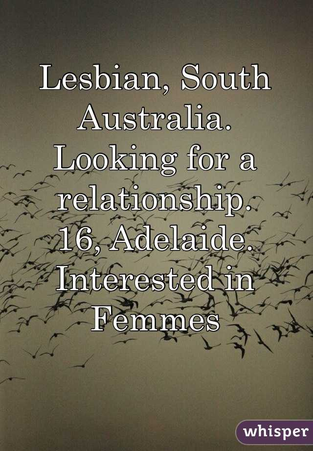 Lesbian, South Australia. Looking for a relationship. 16, Adelaide.  Interested in Femmes
