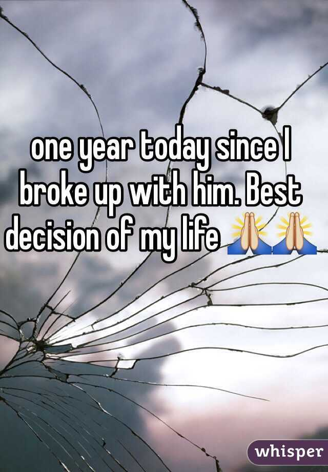 one year today since I broke up with him. Best decision of my life 🙏🙏