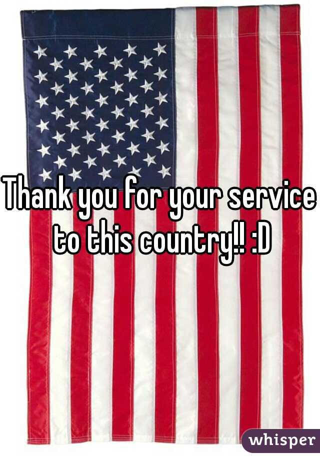 Thank you for your service to this country!! :D
