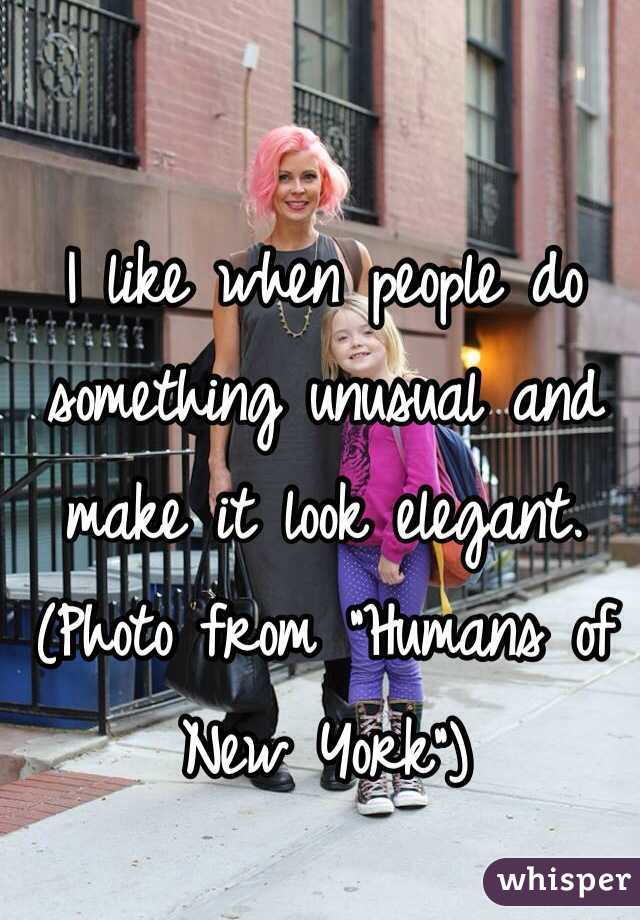 """I like when people do something unusual and make it look elegant. (Photo from """"Humans of New York"""")"""