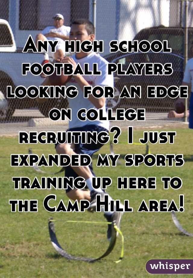 Any high school football players looking for an edge on college recruiting? I just expanded my sports training up here to the Camp Hill area!