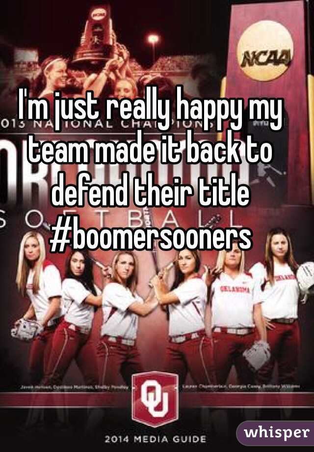 I'm just really happy my team made it back to defend their title #boomersooners