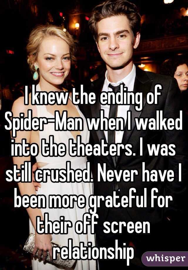 I knew the ending of Spider-Man when I walked into the theaters. I was still crushed. Never have I been more grateful for their off screen relationship