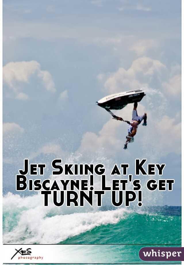 Jet Skiing at Key Biscayne! Let's get TURNT UP!