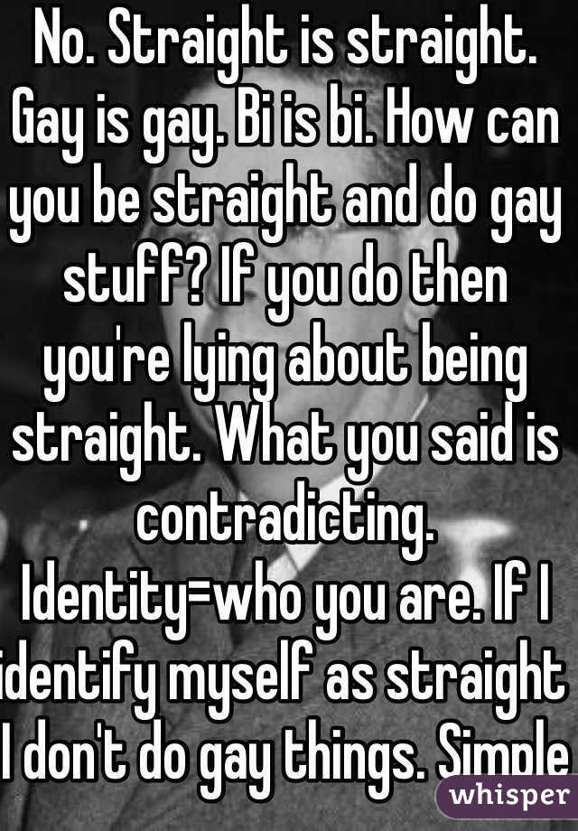 How can i be straight