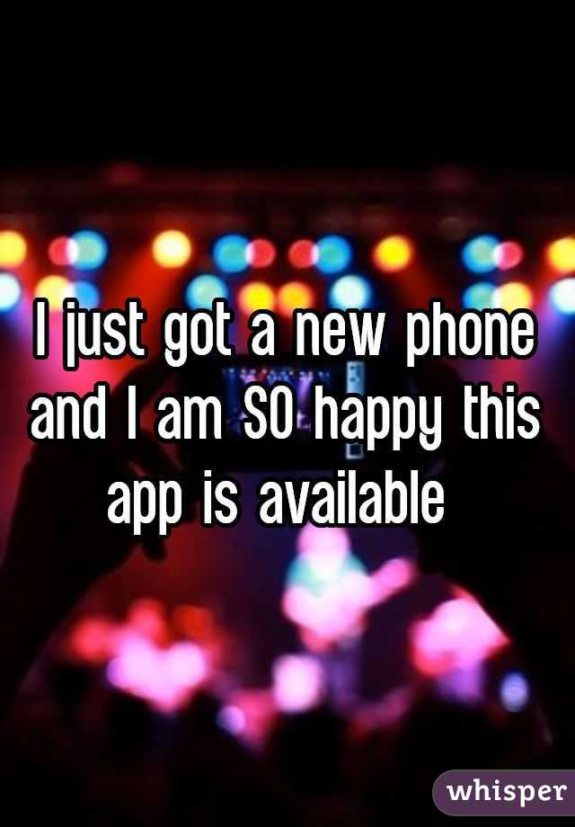 I just got a new phone and I am SO happy this app is available