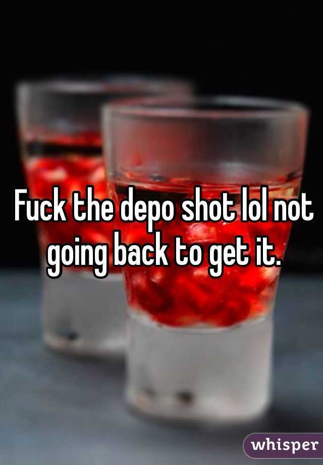 Fuck the depo shot lol not going back to get it.