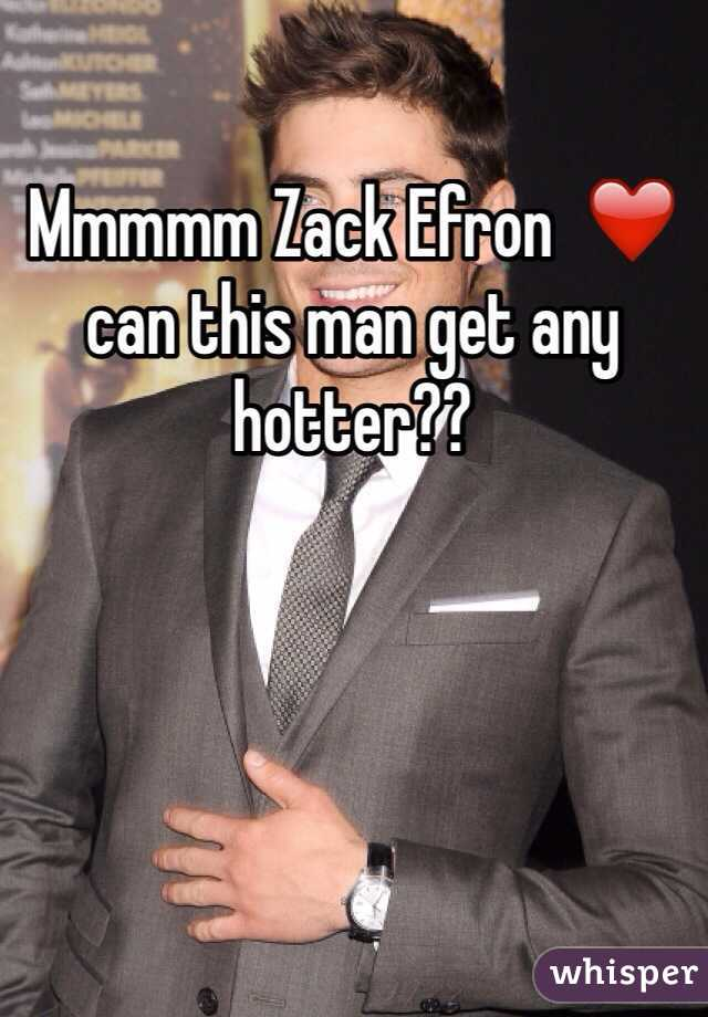 Mmmmm Zack Efron  ❤️ can this man get any hotter??