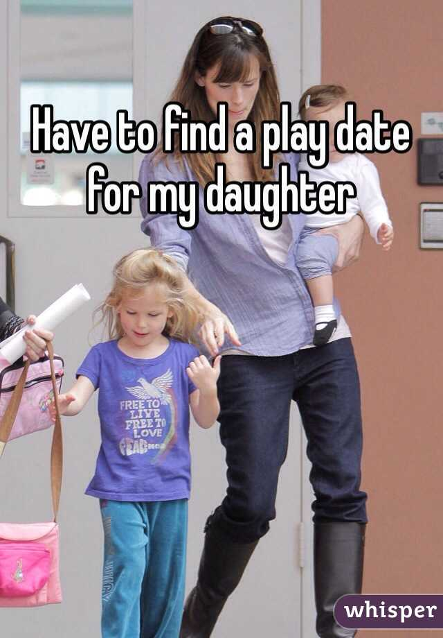 Have to find a play date for my daughter