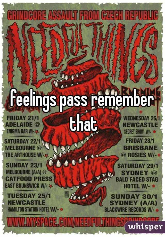 feelings pass remember that