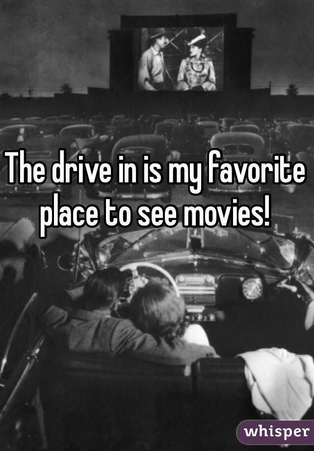 The drive in is my favorite place to see movies!