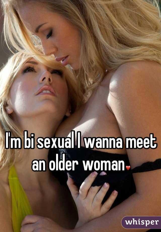 I'm bi sexual I wanna meet an older woman❤
