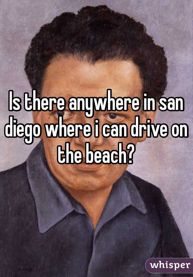 Is there anywhere in san diego where i can drive on the beach?