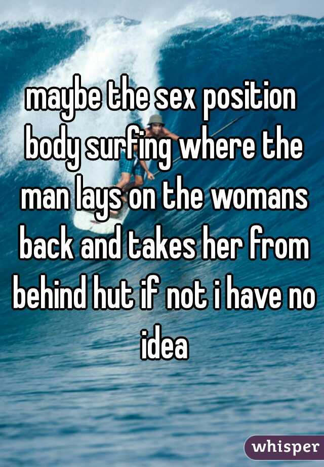Body surfing sex position