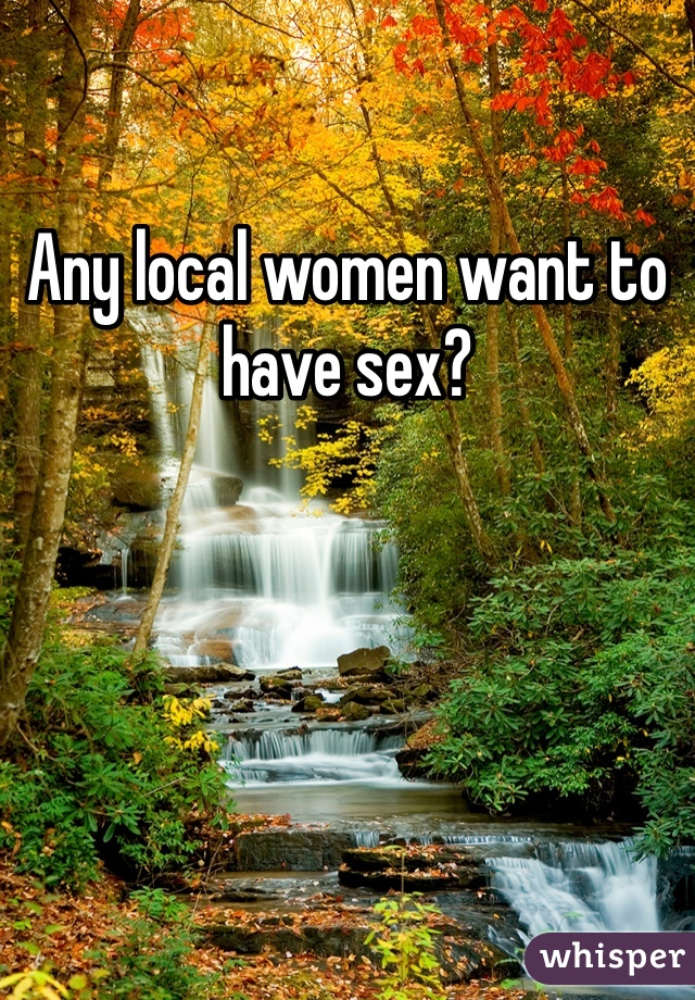 Local women wanting to have sex