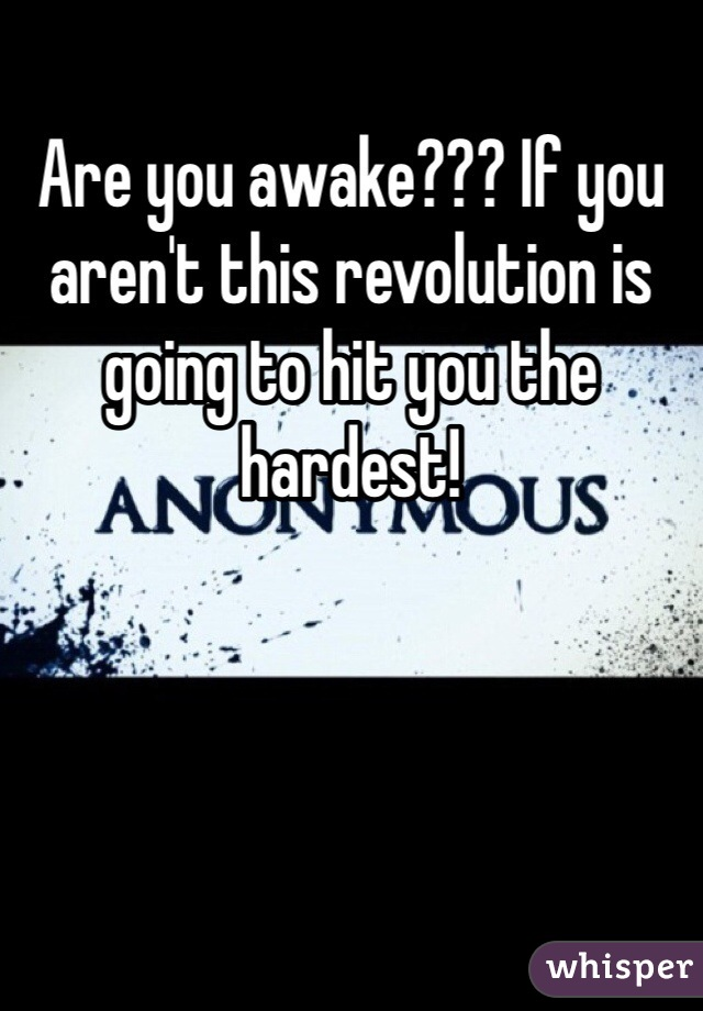Are you awake??? If you aren't this revolution is going to hit you the hardest!