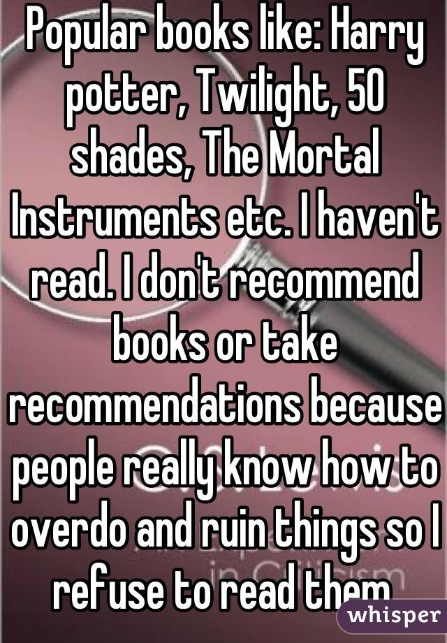Popular Books Like Harry Potter Twilight 50 Shades The Mortal