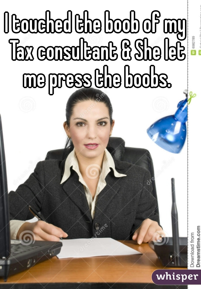 I touched the boob of my Tax consultant & She let me press the boobs.