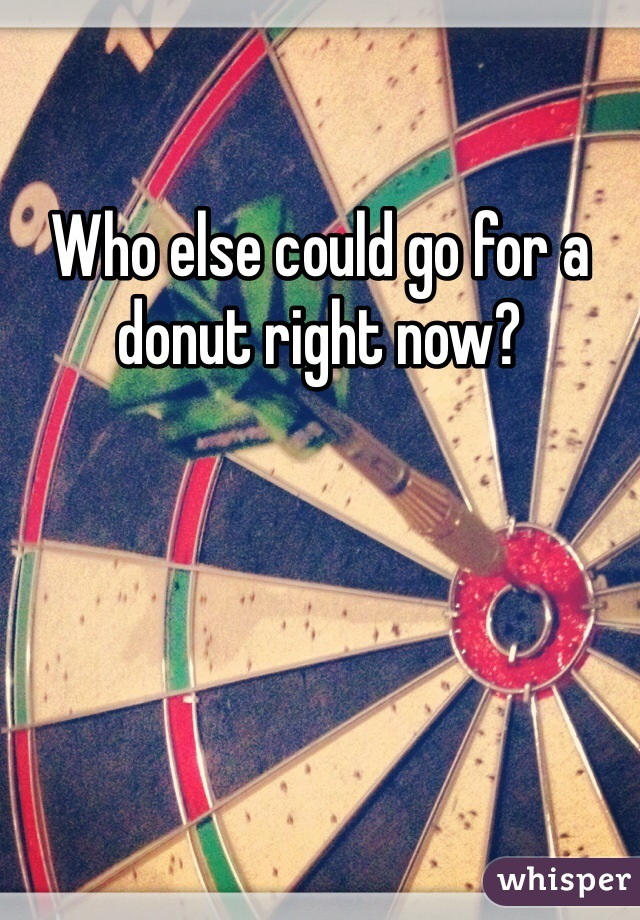 Who else could go for a donut right now?