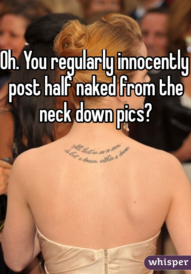 Naked neck down