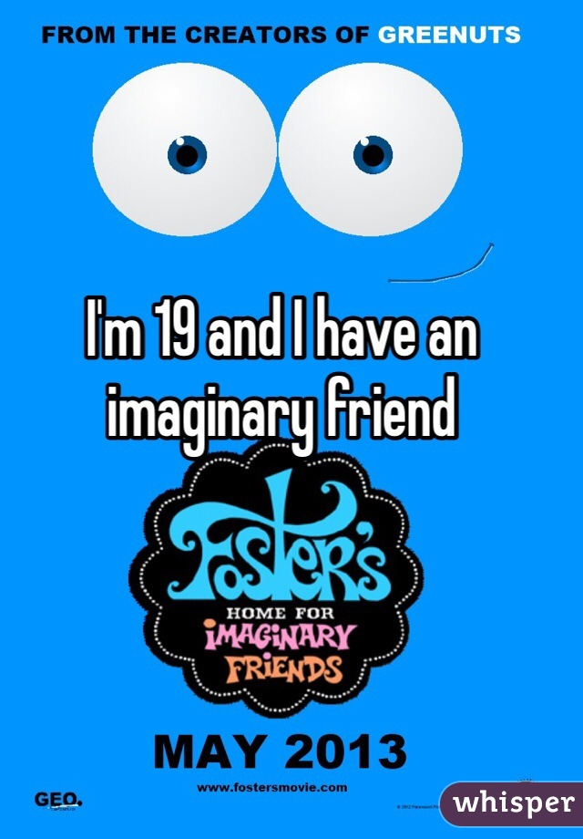 I'm 19 and I have an imaginary friend