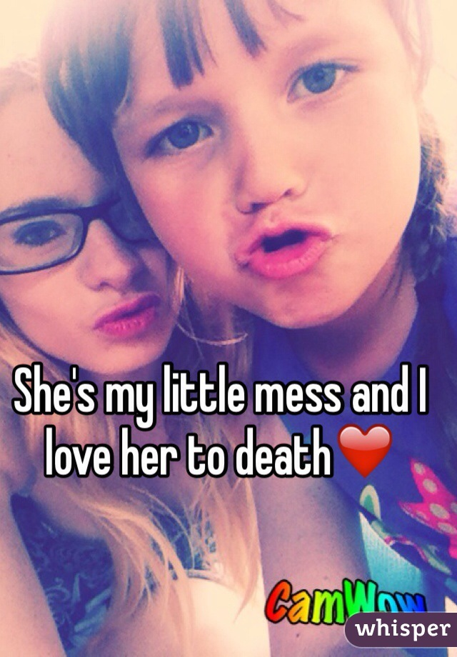 She's my little mess and I love her to death❤️