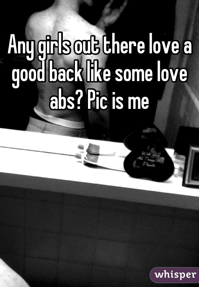 Any girls out there love a good back like some love abs? Pic is me