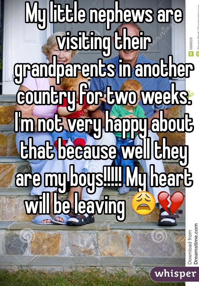 My little nephews are visiting their grandparents in another country for two weeks. I'm not very happy about that because well they are my boys!!!!! My heart will be leaving 😩💔