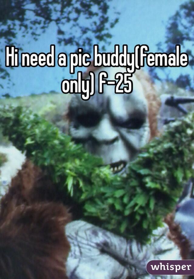Hi need a pic buddy(female only) f-25