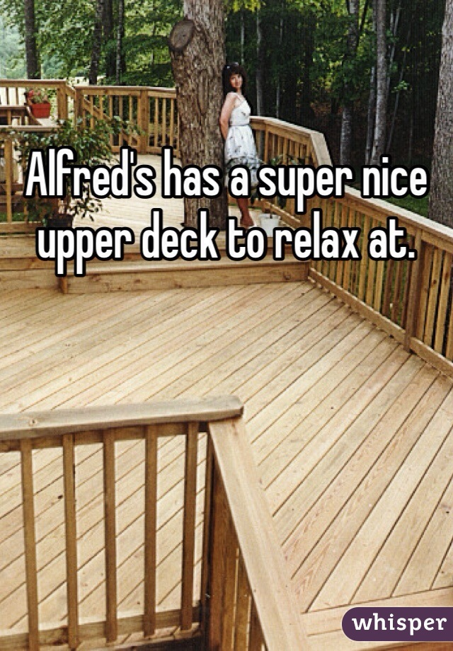 Alfred's has a super nice upper deck to relax at.