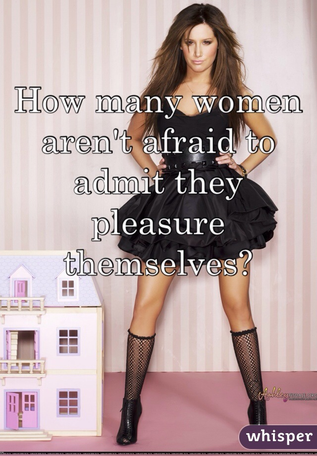 How many women aren't afraid to admit they pleasure themselves?