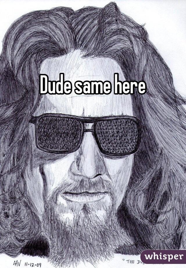 Dude same here