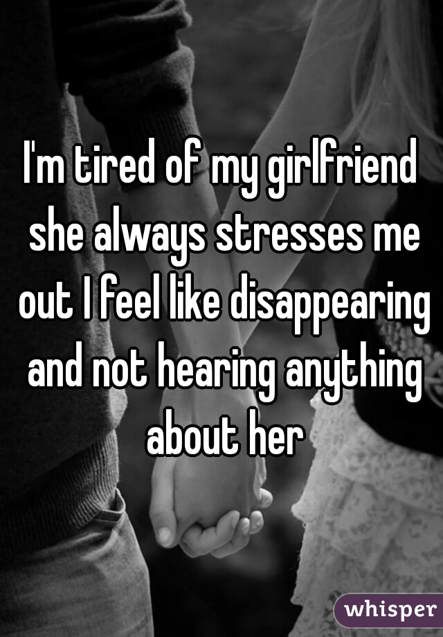 girlfriend tired of me