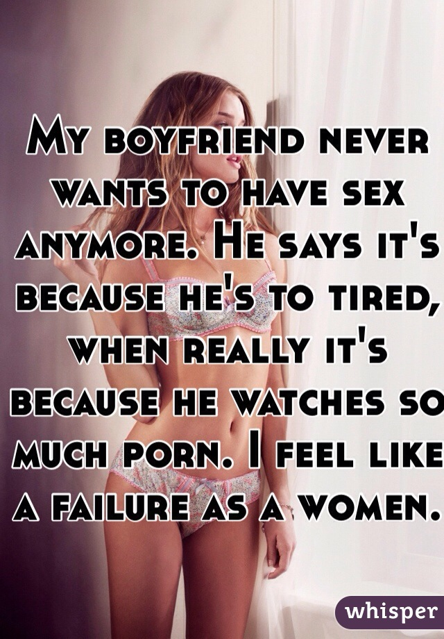 my boyfriend never wants to have sex