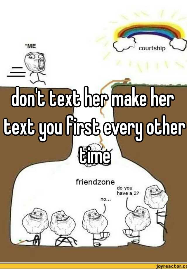 how to make her text you
