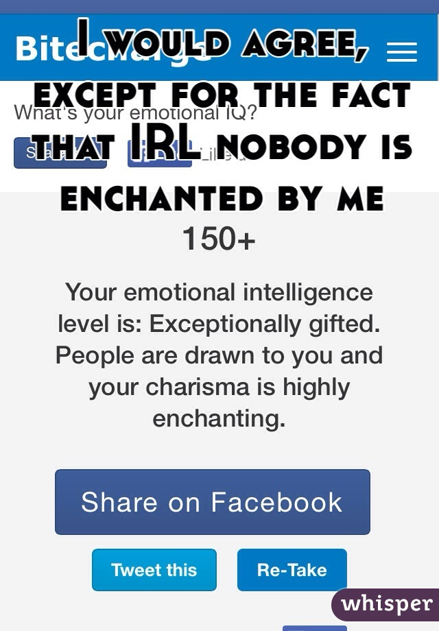 I would agree, except for the fact that IRL nobody is enchanted by me