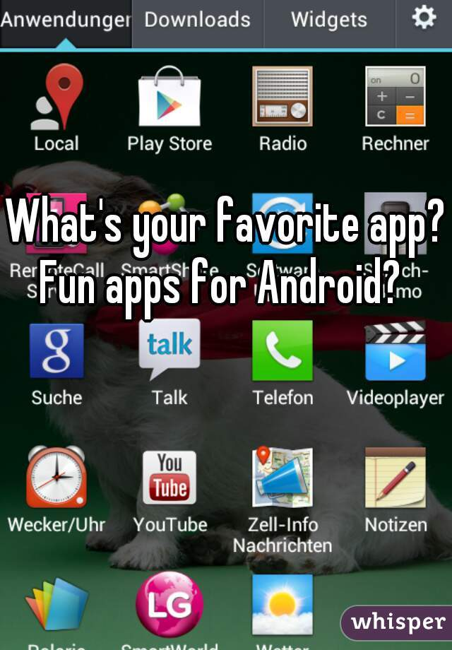 What's your favorite app? Fun apps for Android?