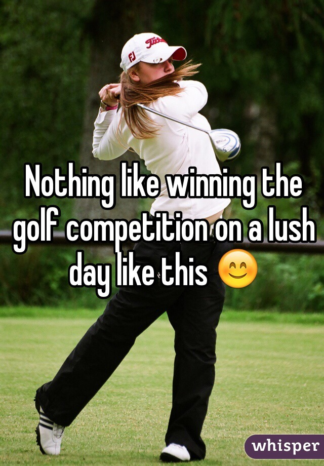 Nothing like winning the golf competition on a lush day like this 😊