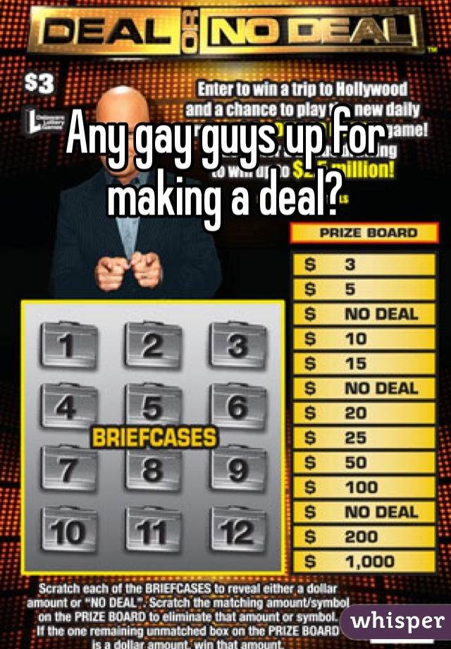 Any gay guys up for making a deal?