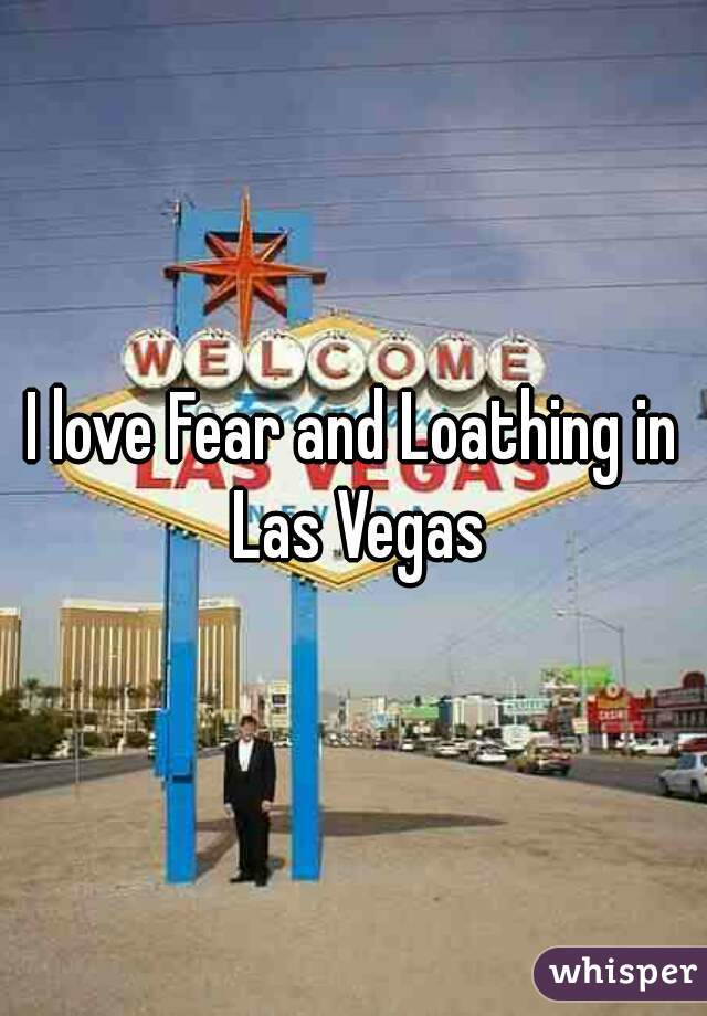 I love Fear and Loathing in Las Vegas
