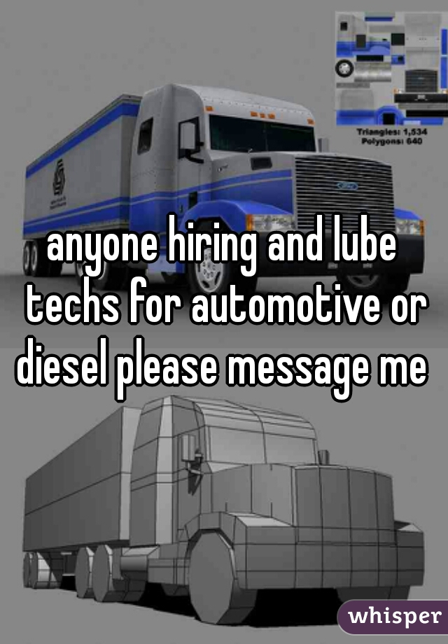 anyone hiring and lube techs for automotive or diesel please message me