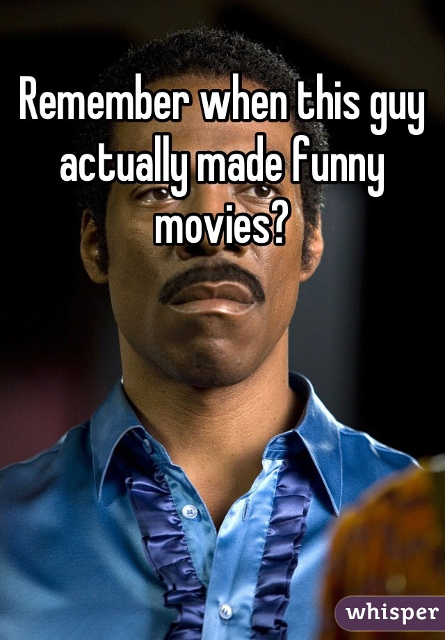 Remember when this guy actually made funny movies?
